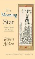 Morning Star New & Selected Zen Writings