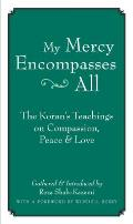 My Mercy Encompasses All The Korans Teachings on Compassion Peace & Love