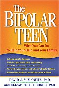 Bipolar Teen What You Can Do to Help Your Child & Your Family