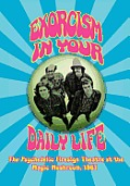 EXORCISM IN YOUR DAILY LIFE The Psychedelic Firesign Theatre At The Magic Mushroom - 1967