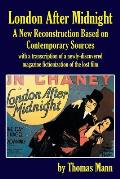 London After Midnight: A New Reconstruction Based on Contemporary Sources