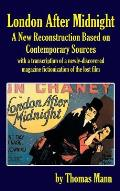London After Midnight: A New Reconstruction Based on Contemporary Sources (hardback)