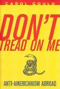 Dont Tread on Me Anti Americanism Abroad