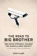 Road to Big Brother One Mans Struggle Against the Surveillance Society