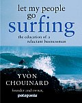 Let My People Go Surfing The Education of a Reluctant Businessman
