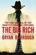 Big Rich The Rise & Fall of the Greatest Texas Oil Fortunes