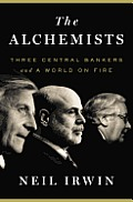 Alchemists Three Central Bankers & a World on Fire