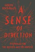 Sense of Direction Pilgrimage for the Restless & the Hopeful