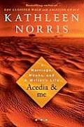 Acedia & Me A Marriage Monks & a Writers Life