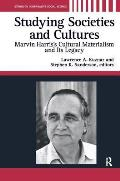 Studying Societies and Cultures: Marvin Harris's Cultural Materialism and Its Legacy