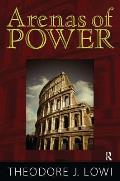 Arenas of Power: Reflections on Politics and Policy