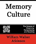 Memory Culture, the Science of Observing, Remembering and Recalling