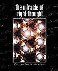 The Miracle of Right Thought (New Edition)