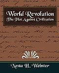 World Revolution the Plot Against Civilization (New Edition)