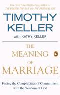Meaning of Marriage Facing the Complexities of Commitment with the Wisdom of God