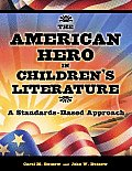 The American Hero in Children's Literature: A Standards-Based Approach