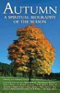 Autumn A Spiritual Biography of the Season