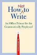 How Not to Write An Office Primer for the Grammatically Perplexed