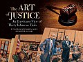 Art of Justice An Eyewitness View of Thirty Infamous Trials