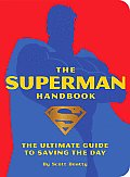 Superman Handbook The Ultimate Guide to Saving the Day