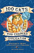 100 Cats Who Changed Civilization Historys Most Influential Felines