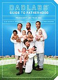 Dadlabs (Tm) Guide to Fatherhood