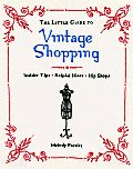 Little Guide to Vintage Shopping Insider Tips Helpful Hints Hip Shops