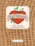 Soil Mates Companion Planting for your Vegetable Garden