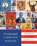 Presidential Campaign Posters from the Library of Congress Includes 100 Ready to Frame Posters
