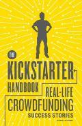 Kickstarter Handbook Real Life Success Stories of Artists Inventors & Entrepreneurs