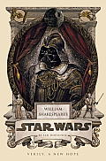 Verily, A New Hope: Star Wars: William Shakespeare's Star Wars 4