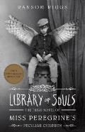 Library of Souls (Miss Peregrines Peculiar Children #3)