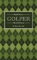 Stuff Every Golfer Should Know