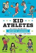 Kid Athletes True Tales of Childhood from Sports Legends