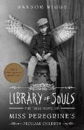 Miss Peregrine 03 Library of Souls Third Novel of Miss Peregrines Peculiar Children