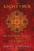 Light of Sex Initiation Magic & Sacrament