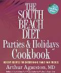 South Beach Diet Parties & Holidays Cookbook Healthy Recipes for Entertaining Family & Friends