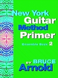 New York Guitar Method Primer Ensemble Book 2