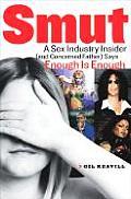 Smut A Sex Industry Insider & Concerned