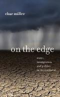 On The Edge Water Immigration & Politics In The Southwest