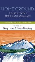 Home Ground A Guide to the American Landscape