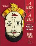 Muse & a Maze Writing as Puzzle Mystery & Magic