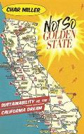 Not So Golden State Californias Environmental Challenges