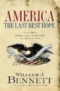 America The Last Best Hope Volume 1 From the Age of Discovery to a World at War 1492 1914