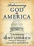 Rediscovering God in America Reflections of the Role of Faith in Our Nations History & Future