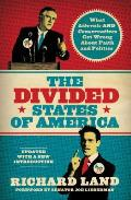Divided States of America What Liberals & Conservatives Get Wrong About Faith & Politics Updated Edition