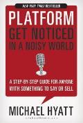 Platform Get Noticed in a Noisy World