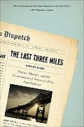 Last Three Miles Politics Murder & the Construction of Americas First Superhighway
