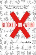 Blocked on Weibo Whats Not Allowed on Chinas Version of Twitter & Why