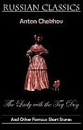 Lady with the Toy Dog & Other Famous Short Stories Russian Classics